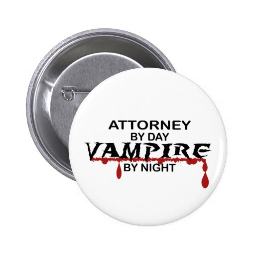 Attorney Vampire by Night Pinback Button