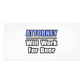Attorney...Will Work For Beer Photo Card