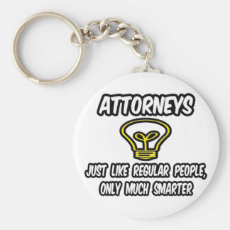 Attorneys...Like Regular People, Only Smarter Keychain