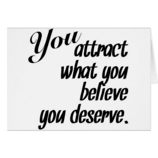 Attract What You Deserve Card