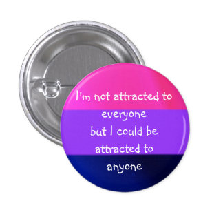 Attracted to Anyone Badge 1 Inch Round Button