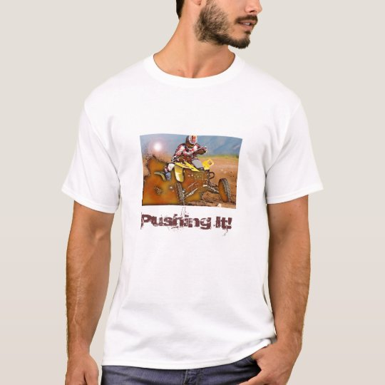 ATV_Corner1, Pushing It! T-Shirt