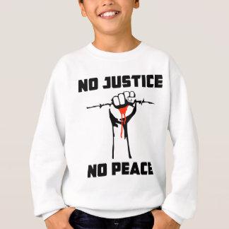 """""""Aucune justice, aucune paix """" Sweatshirt"""