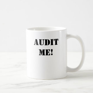 AUDIT ME AUDIT ME - NOW double-sided Coffee Mug