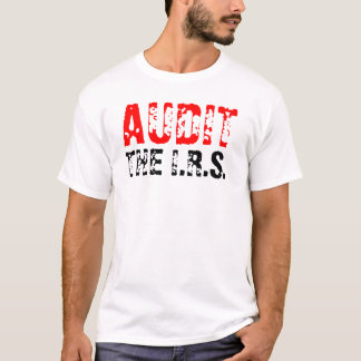 Audit the IRS T-Shirt