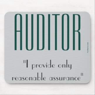 """Auditor: I Provide Only Reasonable Assurance"" Mouse Pad"