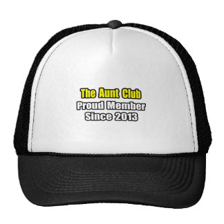 Aunt Club .. Proud Member Since 2013 Trucker Hat