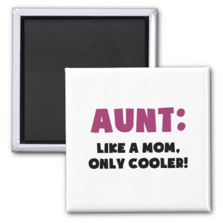 Aunt: Like a Mom, Only Cooler Square Magnet