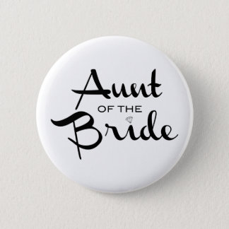 Aunt of Bride Black on White 2 Inch Round Button
