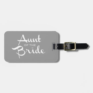 Aunt of Bride White on Grey Luggage Tag