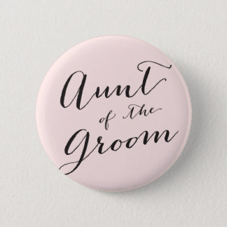 Aunt of the Groom Wedding Bridal Party Button