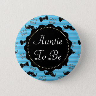 Aunt to be Blue Mustache Bowtie Baby Shower 2 Inch Round Button