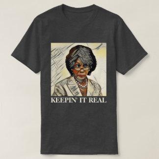 """Auntie Maxine """"Keepin' It Real"""" Anti-Trump T-Shirt"""
