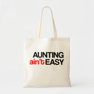 Aunting Ain't Easy Tote Bag