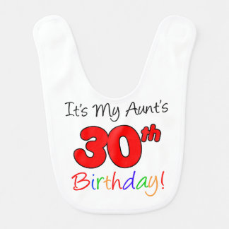 Aunt's 30th Birthday Bib
