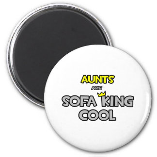 Aunts Are Sofa King Cool 2 Inch Round Magnet