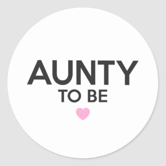 Aunty To Be Cute Print for Baby Showers Classic Round Sticker