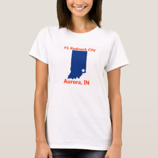 Aurora, Indiana #1 Redneck City Womens T Shirt