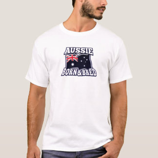 Aussie Born & Bred T-Shirt