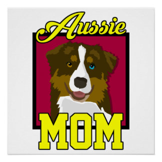 Aussie Mom Perfect Poster