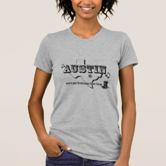 Austin: 15 Minutes from Texas T-Shirt