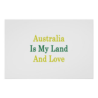 Australia Is My Land And Love Poster