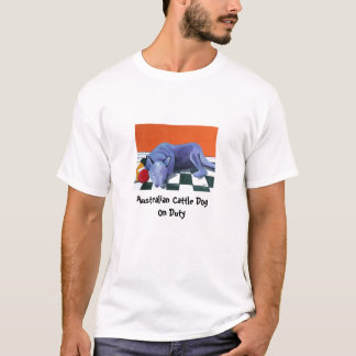 Australian Cattle Dog On Duty T-Shirt