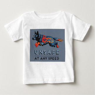 Australian Cattle Dog - Unsafe at any Speed Baby T-Shirt