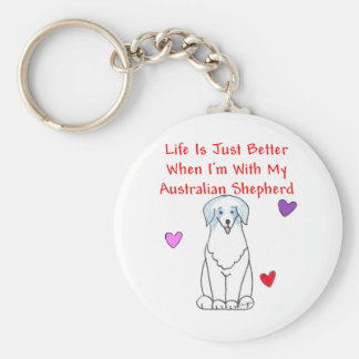 Australian Shepherd Life Is Just Better Keychain