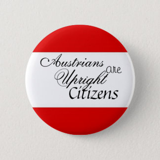 Austrians are Upright Citizens 2 Inch Round Button