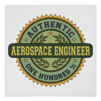 Authentic Aerospace Engineer Posters