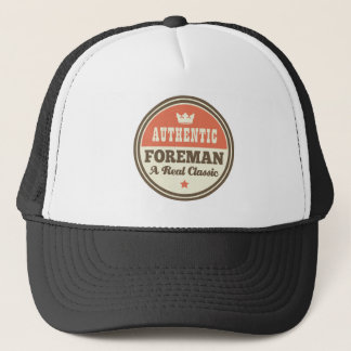 Authentic Foreman A Real Classic Trucker Hat