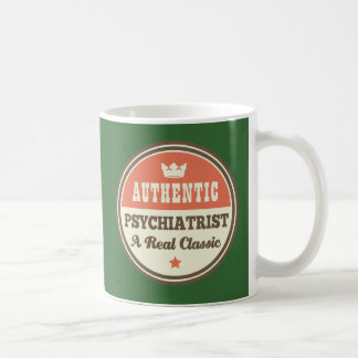 Authentic Psychiatrist A Real Classic Coffee Mug