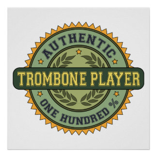 Authentic Trombone Player Poster