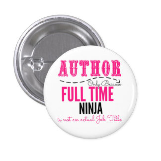 Author only because full time ninja is not a title 1 inch round button