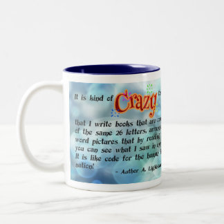 Author Quote Mug Writing is Crazy