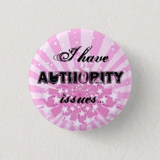 Authority Issues 1 Inch Round Button