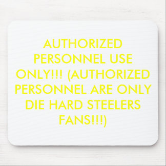 AUTHORIZED PERSONNEL USE ONLY!!! (AUTHORIZED PE... MOUSE PAD