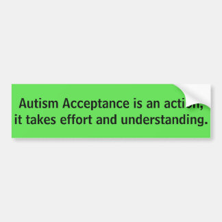 Autism Acceptance is an action... Bumper Sticker