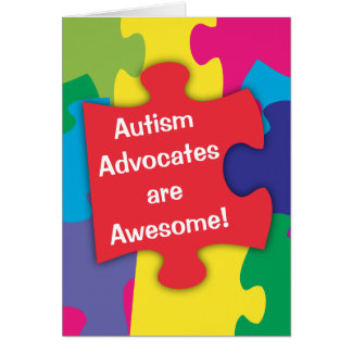 Autism Advocates are Awesome Card