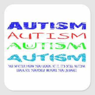 Autism Anyway You Look At It Square Sticker