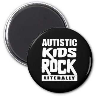 Autism Awareness  Autistic Kids Rock Literally 2 Inch Round Magnet