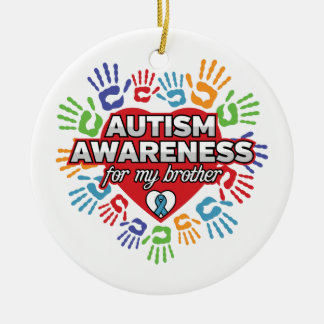 Autism Awareness for my Brother Round Ceramic Ornament