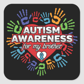 Autism Awareness for my Brother Square Sticker