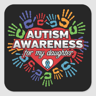 Autism Awareness for my Daughter Square Sticker