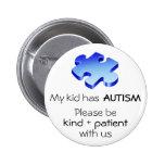 """Autism Awareness """"My Kids has Autism"""" Pin - Button"""