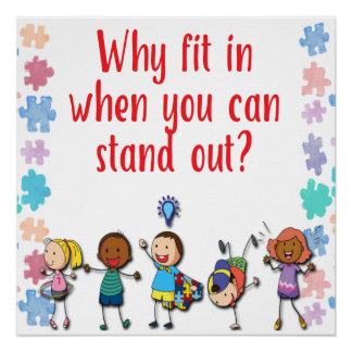 Autism Awareness Why Fit in When You Can Stand Out Poster