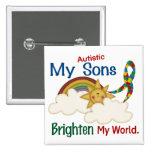 Autism BRIGHTEN MY WORLD 1 Sons Pinback Buttons