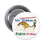 Autism BRIGHTENS MY WORLD 1 Children 2 Pinback Buttons