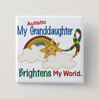 Autism BRIGHTENS MY WORLD 1 Granddaughter 2 Inch Square Button